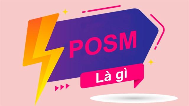 POSM là gì? Tìm hiểu các các loại POSM trong marketing