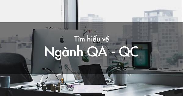 QC là gì? QC là làm gì? QC và QA khác nhau như thế nào